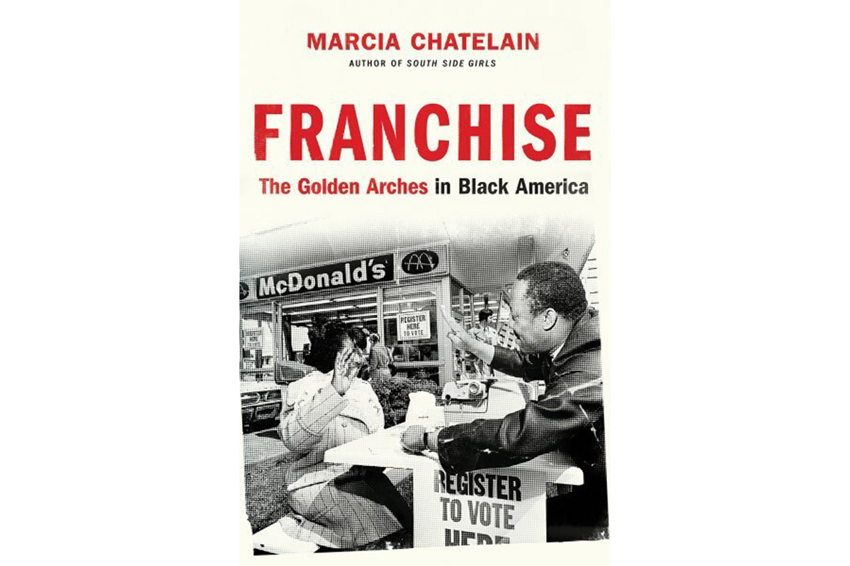 Book cover for Franchise: The Golden Arches in Black Ameria, with a grainy black and white photo of two African American people facing each other with one hand up, over a counter a Vote Here sign and McDonald's signage in the background