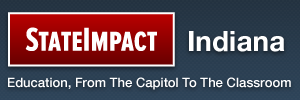 StateImpact Indiana - Education, From The Capitol To The Classroom