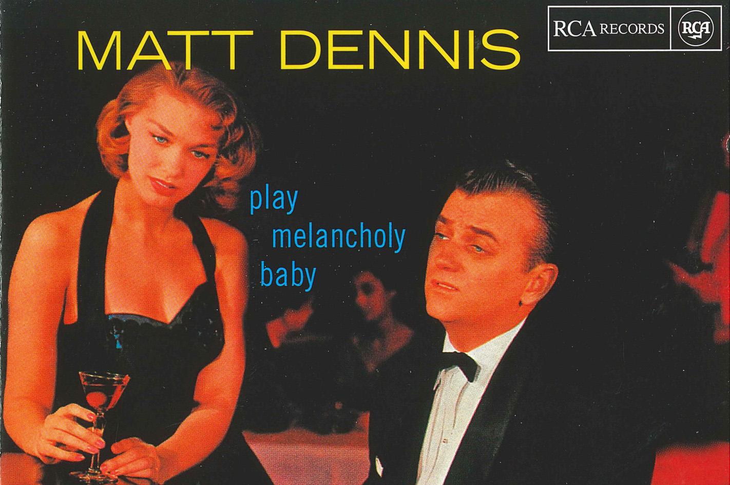 Matt Dennis - Play Melancholy Baby