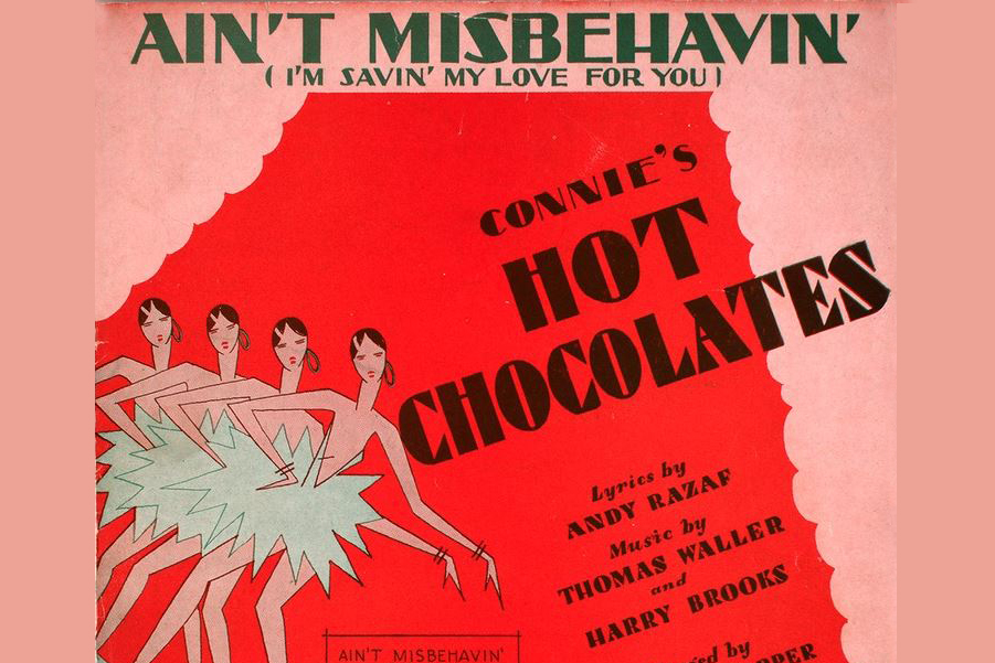 """Ain't Misbehavin'"" was one of the many songs by Andy Razaf and Fats Waller featured in the Broadway musical ""Connie's Hot Chocolates."""