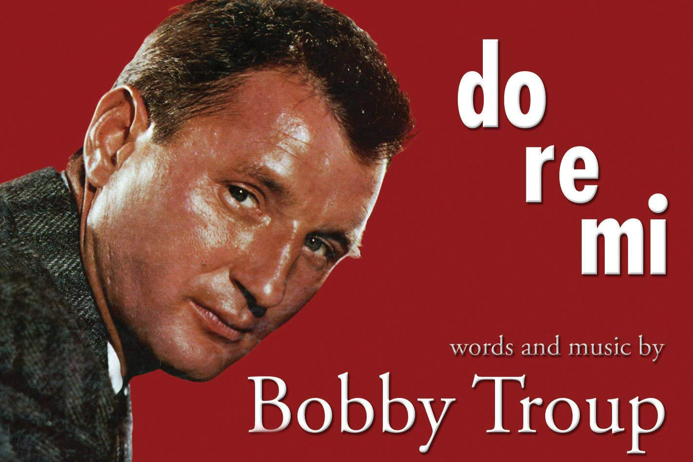 """Bobby Troup's 1956 album """"Do Re Mi"""" for Liberty Records features the songwriter performing his own songs."""
