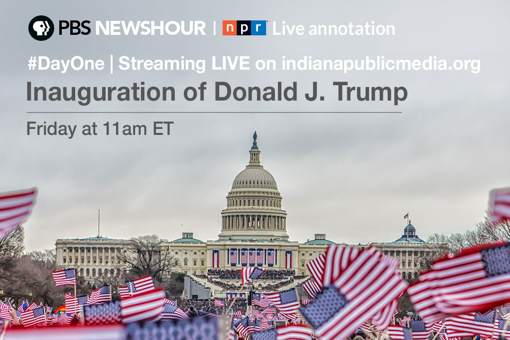 WFIU and WTIU will provide comprehensive inauguration coverage from PBS and NPR.