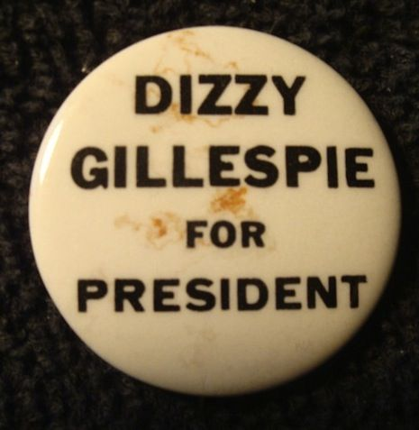A Great Jazz Society? Memento from Gillespie's 1964 presidential run.