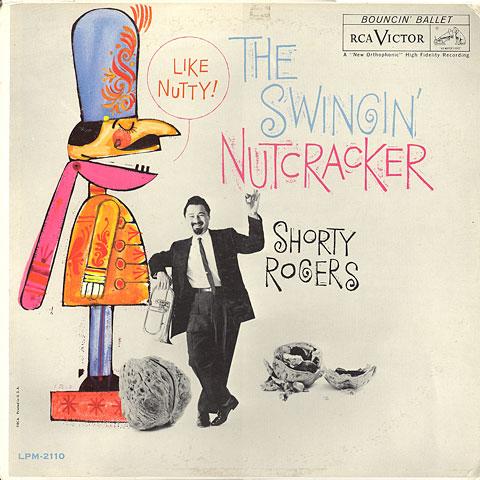 Shorty Rogers' The Swinging Nutcracker