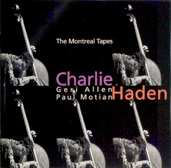 The cover of Charlie Haden's Montreal Tapes trio album with Geri Allen and Paul Motian.