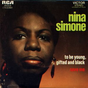 Nina Simone To Be Young Gifted and Black