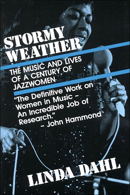 Cover of Linda Dahl's history of women in jazz, Stormy Weather.