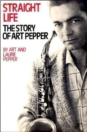 Cover of Art Pepper's book Straight Life
