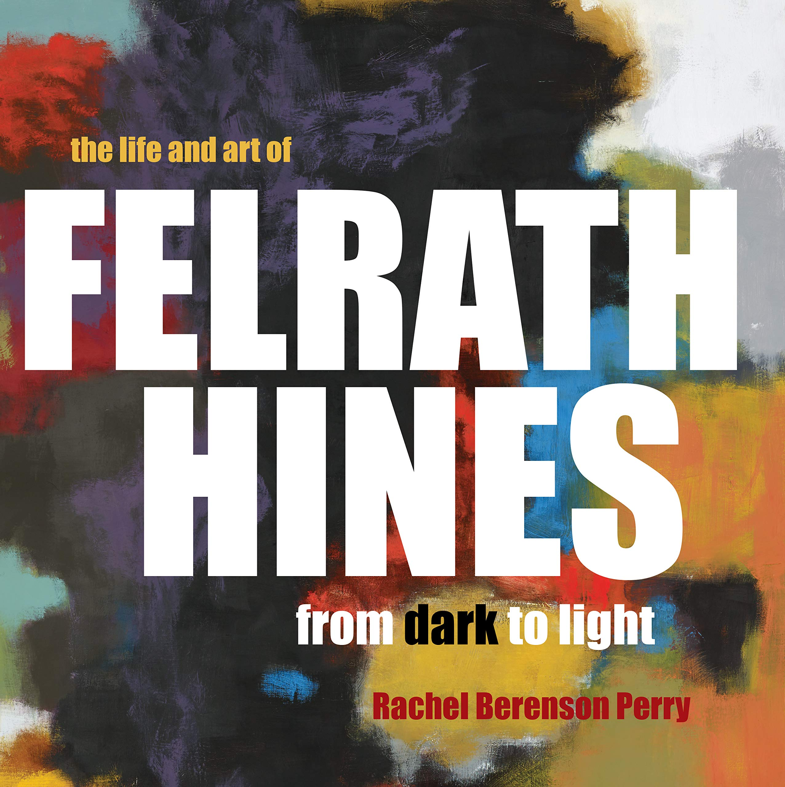 Rachel Berenson Perry's new book illuminates Hines' struggles and ultimate aesthetic success as a 20th-century African-American artist.